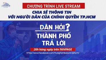 """Livestream """"Dân hỏi – Thành phố trả lời"""" vào lúc 20 giờ hàng ngày từ 24/8/2021 trên Fanpage Trung tâm Báo chí TP"""