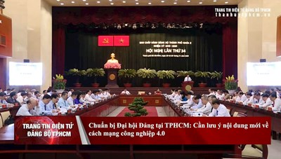 Chuẩn bị Đại hội Đảng tại TPHCM: Tận dụng thời cơ cách mạng công nghiệp 4.0
