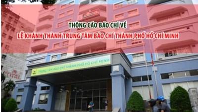Lễ khánh thành Trung Tâm Báo Chí Thành Phố Hồ Chí Minh