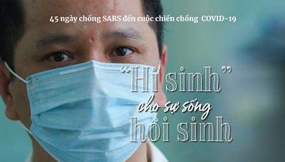 """45 ngày chống SARS đến cuộc chiến chống COVID-19: """"Hi sinh"""" cho sự sống hồi sinh"""