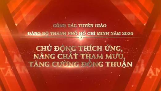[Video] Ngành Tuyên giáo TPHCM 2020: Chủ động thích ứng, nâng chất tham mưu, tăng cường đồng thuận