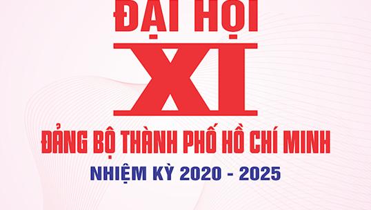 [Inforgraphics] Chào mừng Đại hội đại biểu Đảng bộ TPHCM lần thứ XI, nhiệm kỳ 2020 - 2025