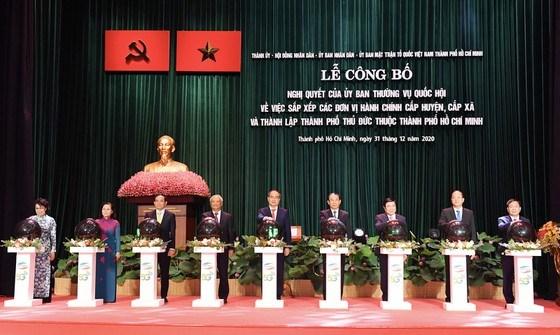 Bí thư Thành ủy TPHCM Nguyễn Văn Nên: Công bố TP Thủ Đức ra đời - Thời khắc lịch sử - Ảnh 4