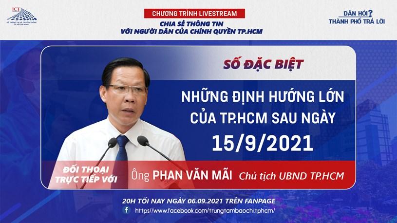 Chủ tịch UBND TP. Hồ Chí Minh Phan Văn Mãi sẽ tham dự để trực tiếp chia sẻ thông tin với người dân
