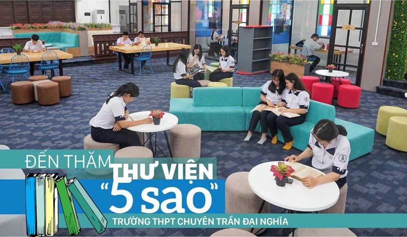 Đến thăm thư viện 5 sao Trường THPT chuyên Trần Đại Nghĩa